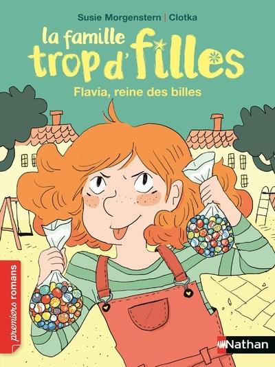 LA FAMILLE TROP D'FILLES - FLAVIA, REINE DES BILLES
