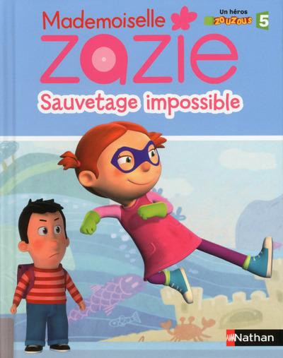 ZAZIE TV - SAUVETAGE IMPOSSIBL
