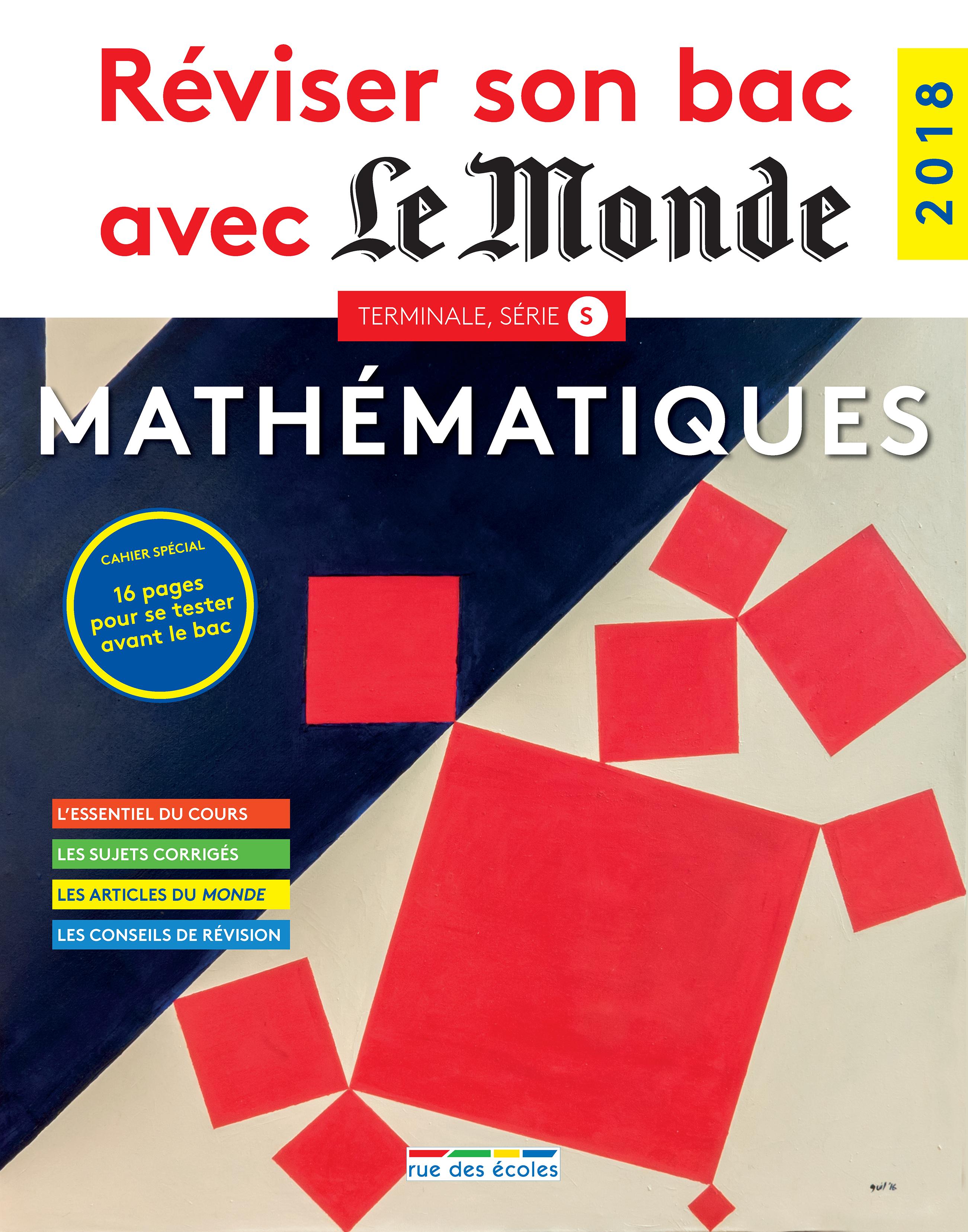 REVISER SON BAC AVEC LE MONDE : MATHEMATIQUES 2018