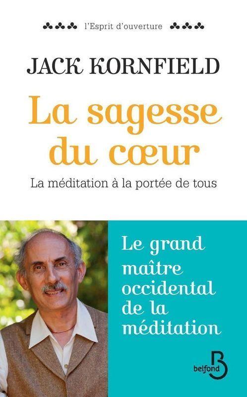 La sagesse du coeur - contient 6 méditations audio offertes
