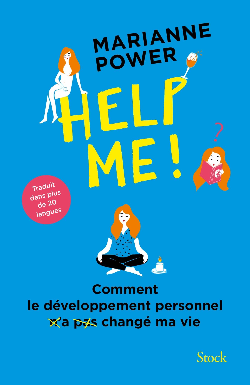 HELP ME ! - COMMENT LE DEVELOPPEMENT PERSONNEL N'A PAS CHANGE MA VIE