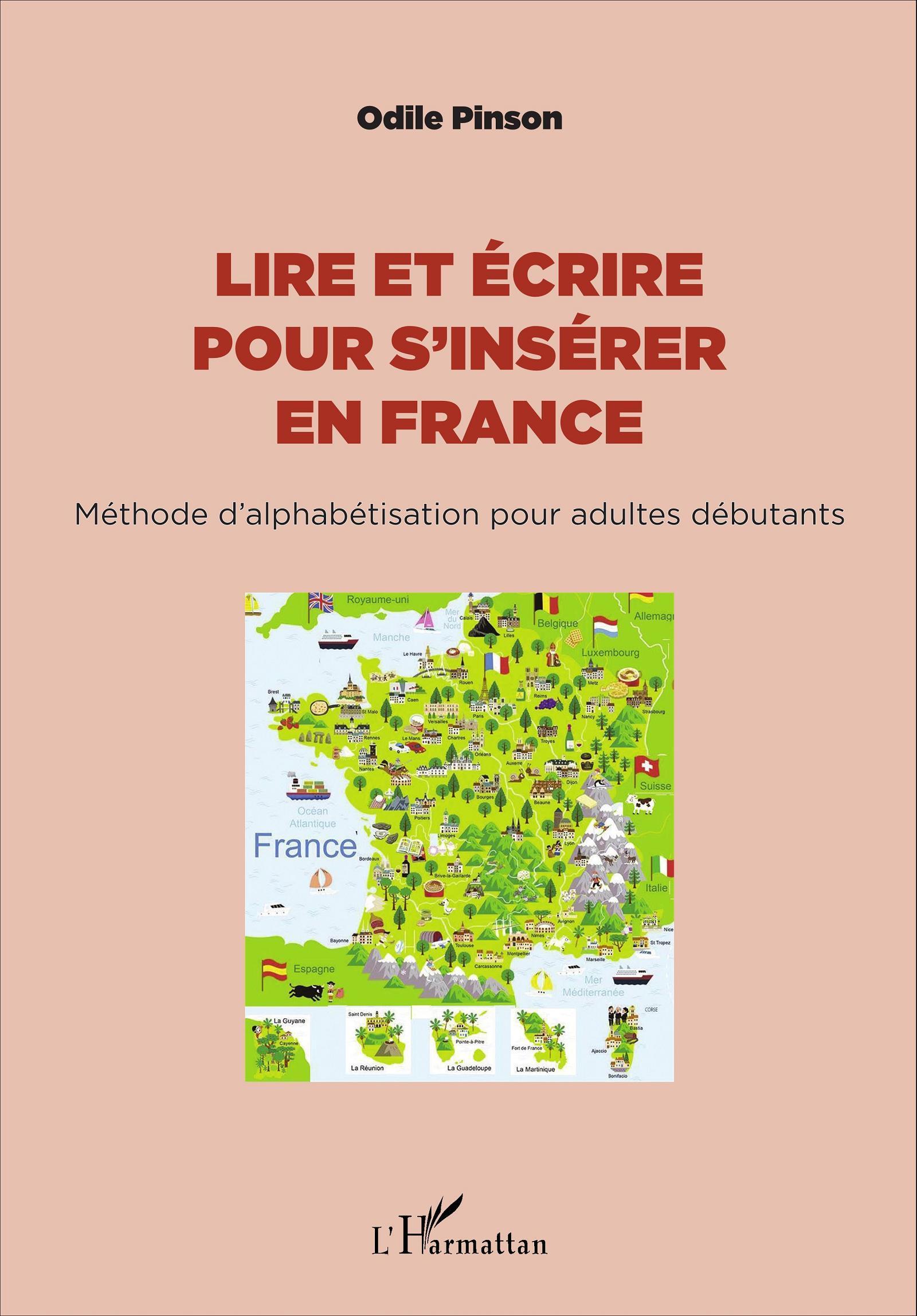 LIRE ET ECRIRE POUR S'INSERER EN FRANCE METHODE D'ALPHABETISATION POUR ADULTES DEBUTANTS