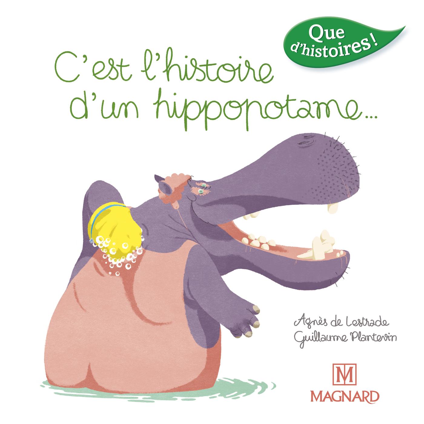 QUE D'HISTOIRES CP SERIE 3 C'EST L'HISTOIRE D'UN HIPPOPOTAME