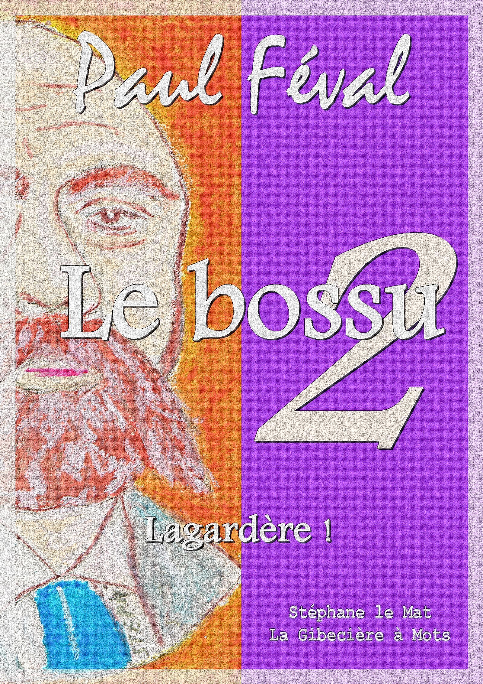 Le bossu - Lagardère !, TOME II