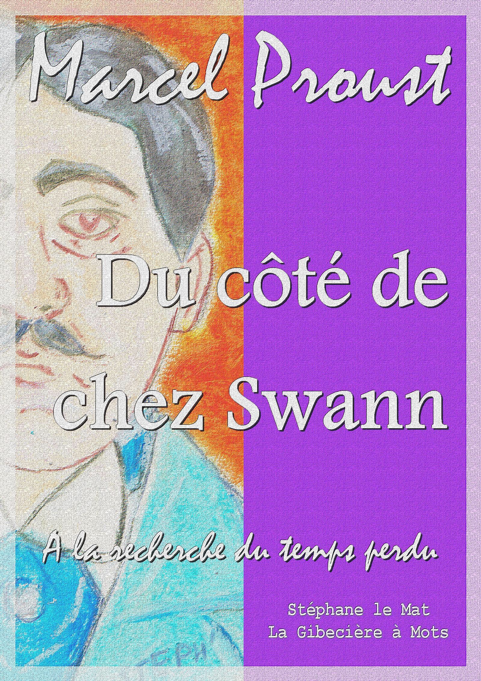 Du côté de chez Swann, A LA RECHERCHE DU TEMPS PERDU I