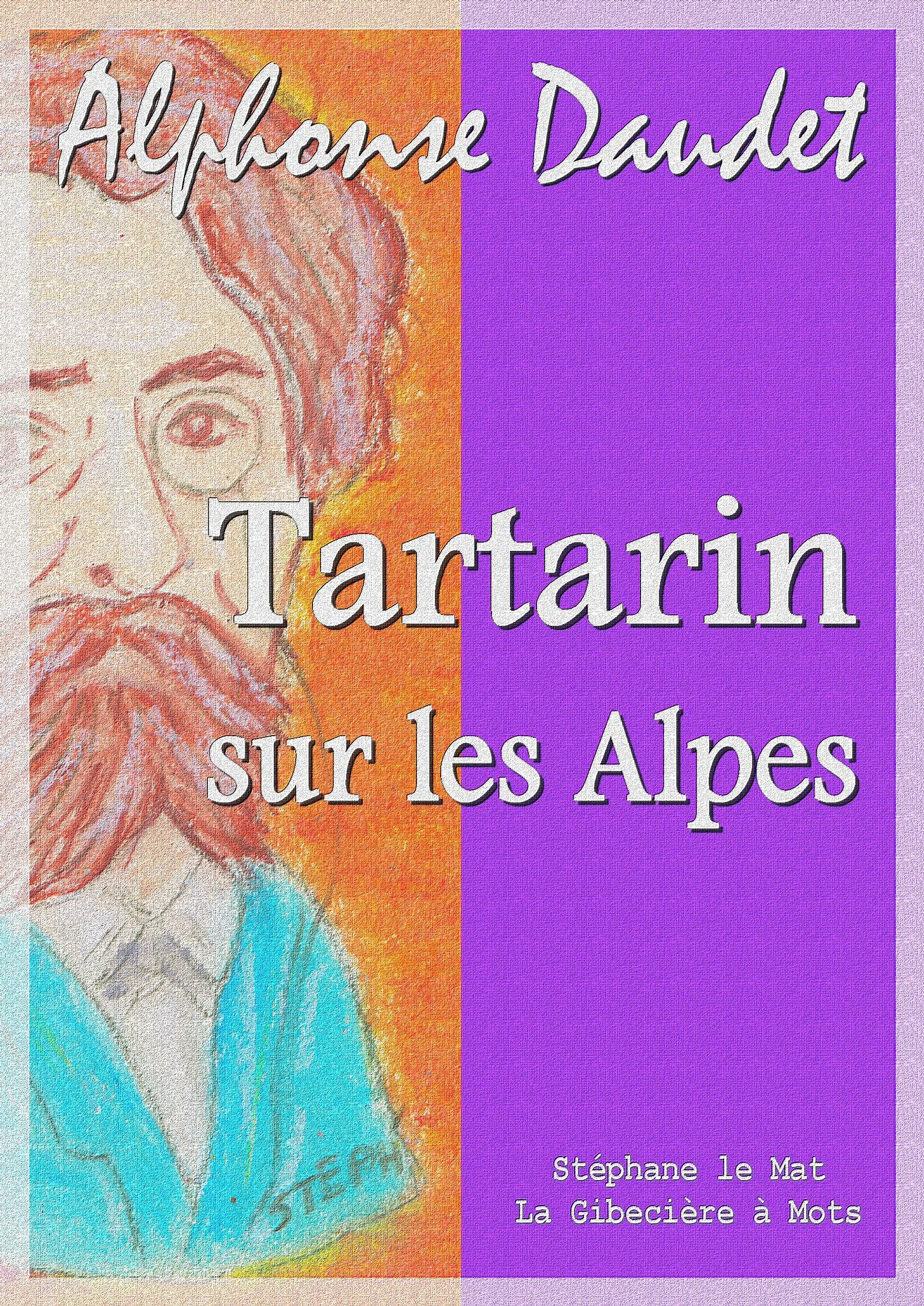 Tartarin sur les Alpes, NOUVEAUX EXPLOITS DU HÉROS TARASCONNAIS