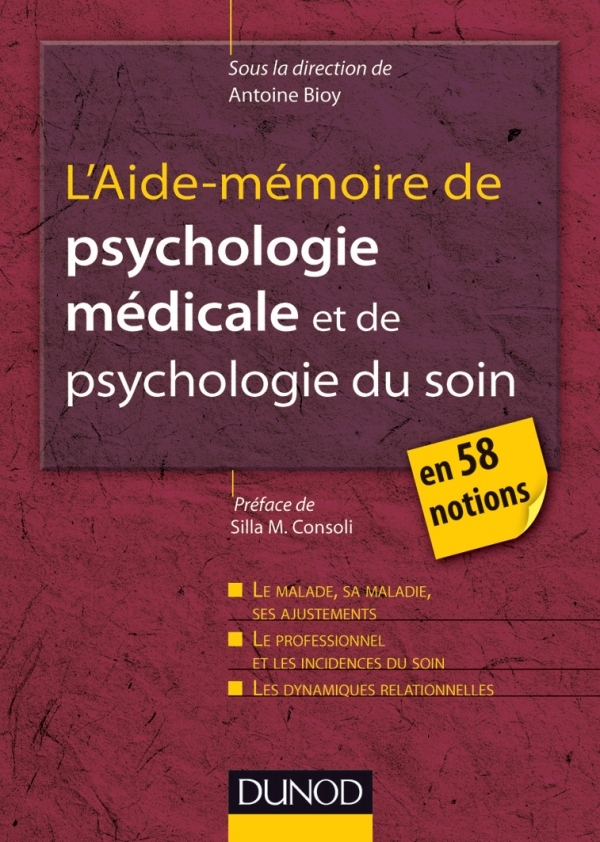 L'AIDE-MEMOIRE DE PSYCHOLOGIE MEDICALE ET PSYCHOLOGIE DU SOIN - EN 58 NOTIONS