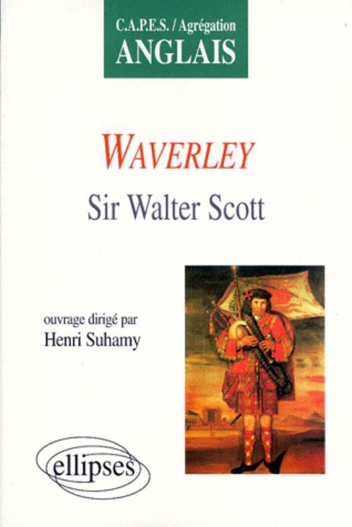 WAVERLEY SIR WALTER SCOTT CAPES/AGREGATION ANGLAIS