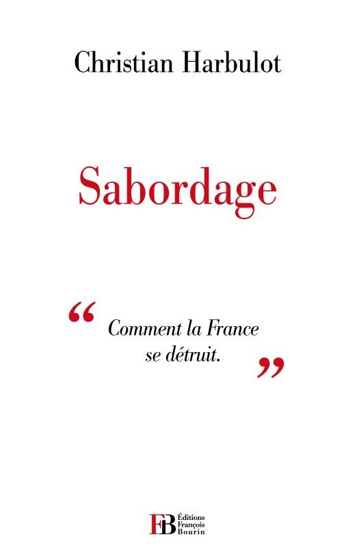 SABORDAGE COMMENT LA FRANCE DETRUIT SA PUISSANCE