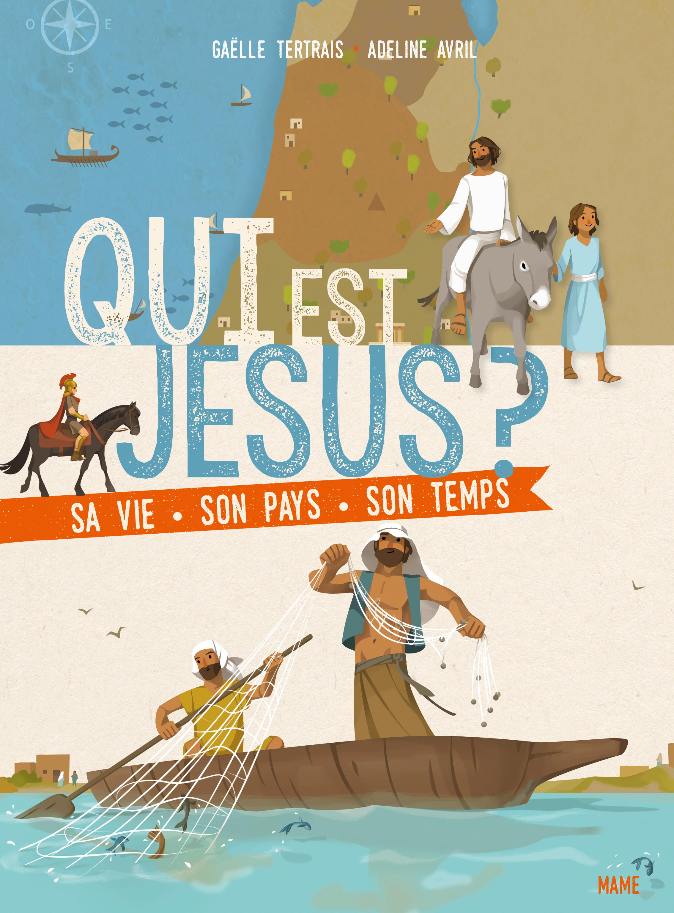 QUI EST JESUS ? SA VIE, SON PAYS, SON TEMPS