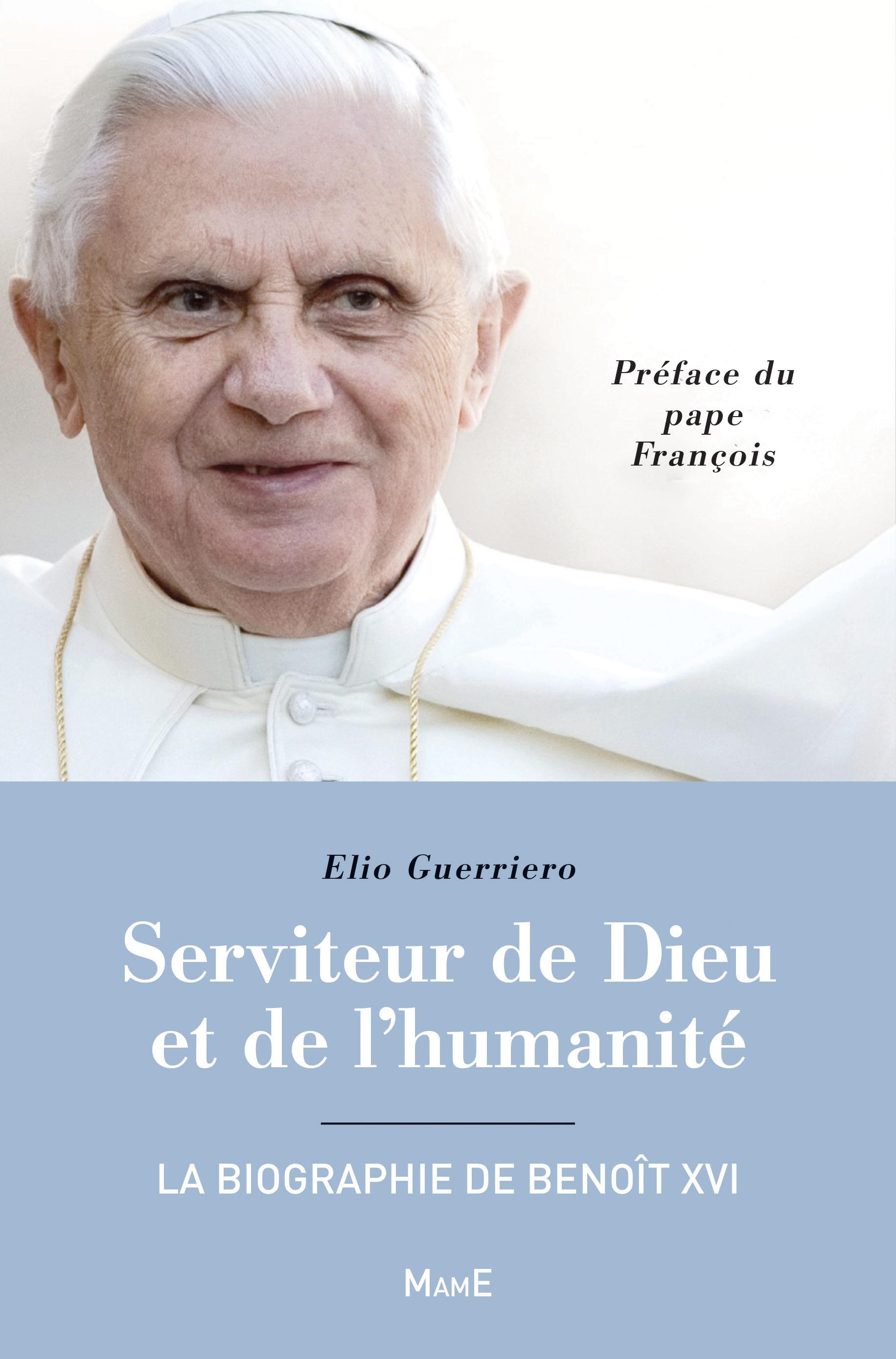 SERVITEUR DE DIEU ET DE L'HUMANITE - LA BIOGRAPHIE DE BENOIT XVI