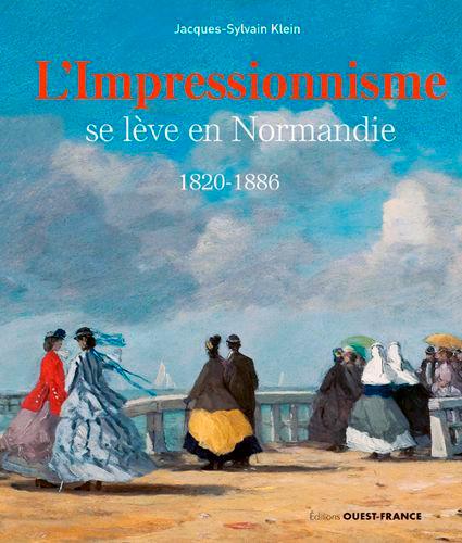L'IMPRESSIONNISME SE LEVE EN NORMANDIE