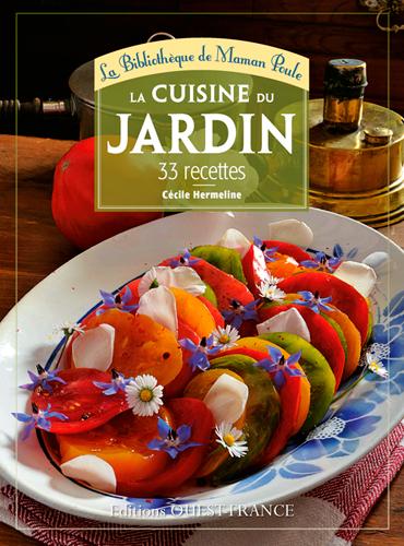 LA CUISINE DU JARDIN, 33 RECETTES