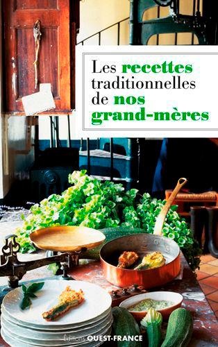 RECETTES TRADITIONNELLES DE NOS GRAND-MERES