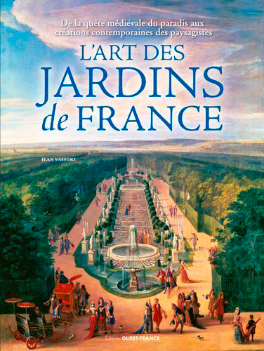 L'ART DES JARDINS DE FRANCE