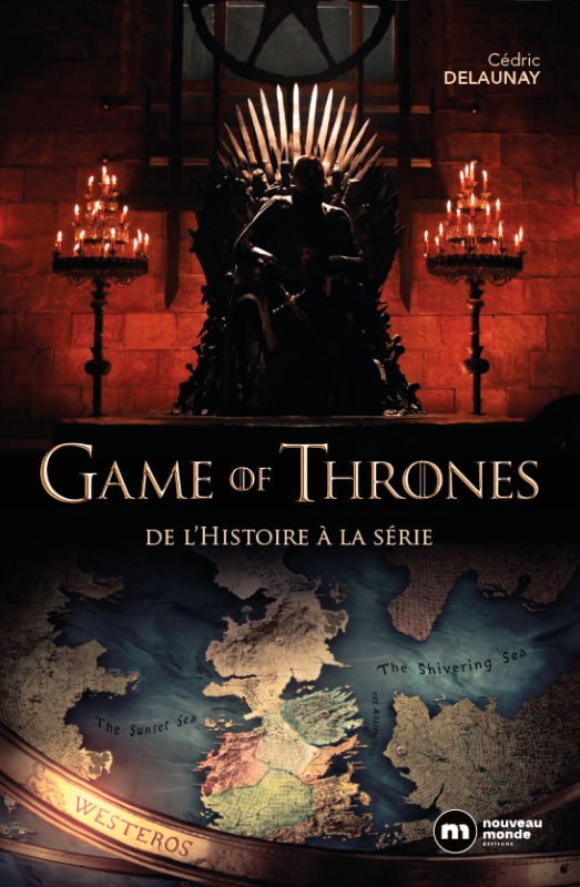 GAME OF THRONES - DE L'HISTOIRE A LA SERIE