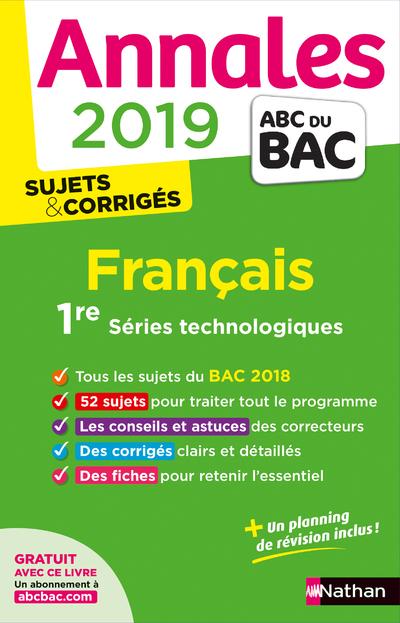 ANNALES BAC 2019 FRANCAIS 1ERE SERIES TECHNOLOGIQUES - SUJETS ET CORRIGEES