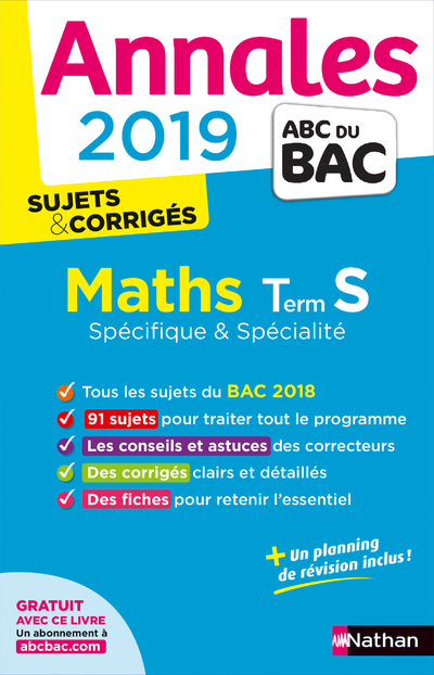ANNALES BAC 2019 MATHS TERM S SPECIFIQUE & SPECIALITE - SUJETS & CORRIGES