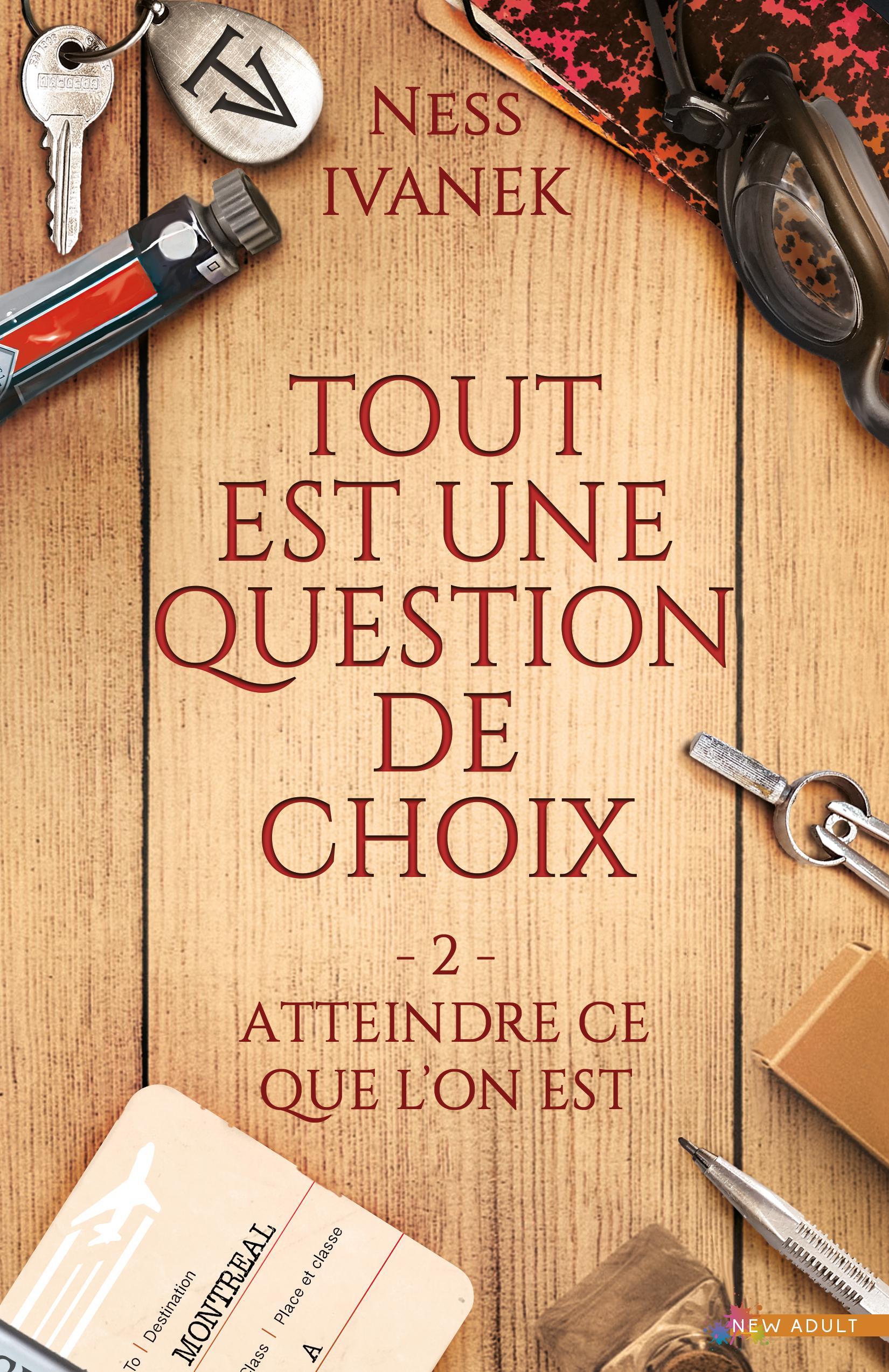 Atteindre ce que l'on est, TOUT EST UNE QUESTION DE CHOIX, T2