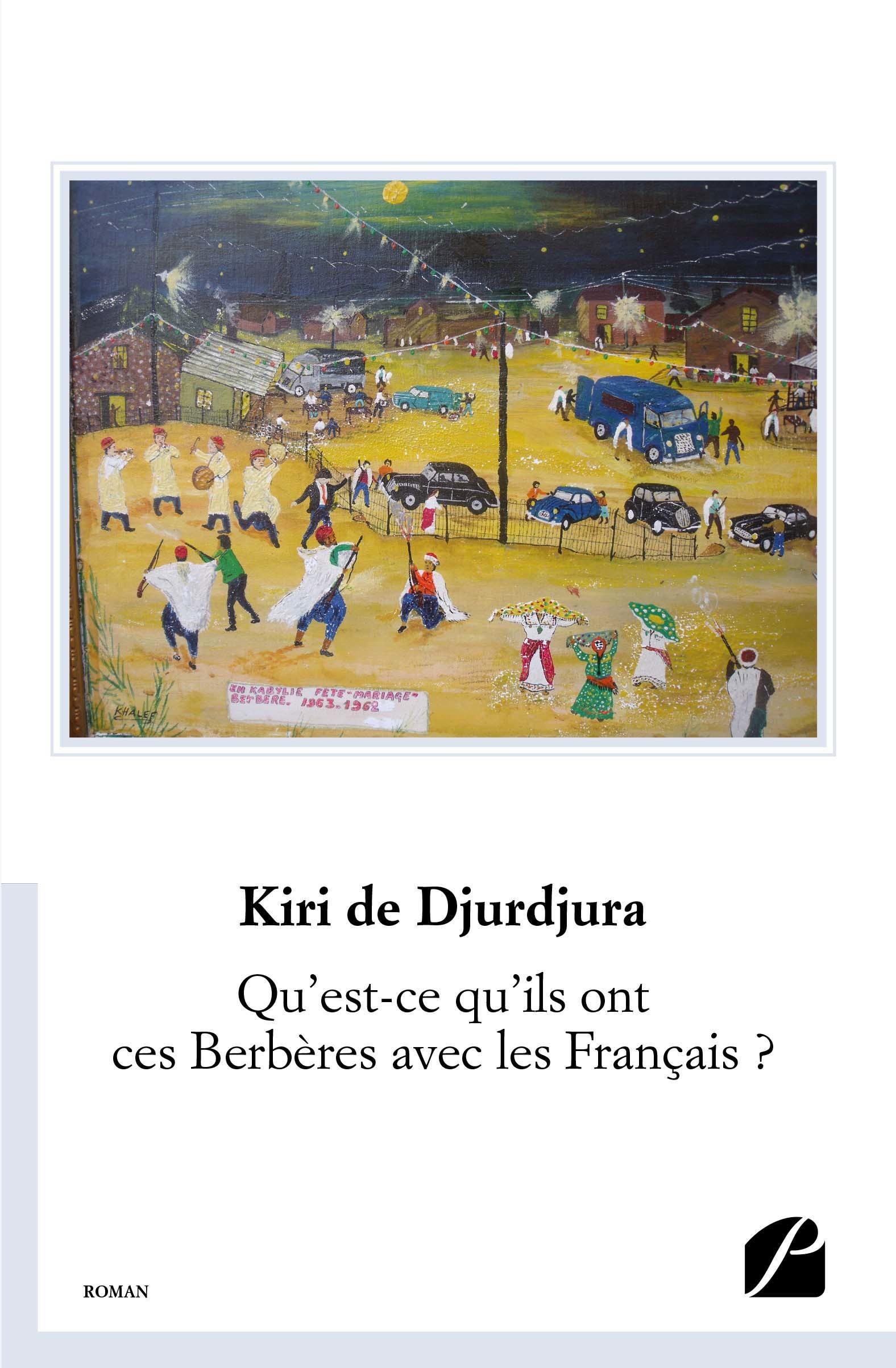 Qu'est-ce qu'ils ont ces Berbères avec les Français ?