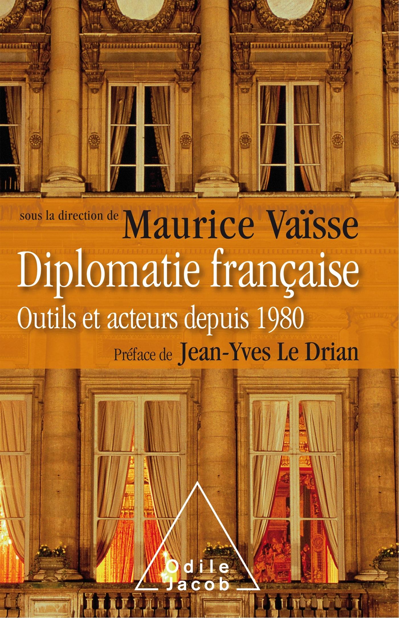 DIPLOMATIE FRANCAISE - OUTILS ET ACTEURS DE LA DIPLOMATIE FRANCAISE