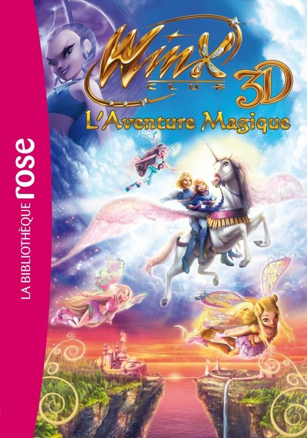 WINX CLUB - LE ROMAN DU FILM 2 - WINX CLUB 3D AVENTURE MAGIQUE !