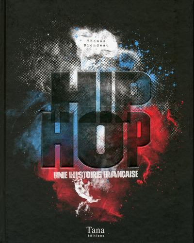 HIP HOP UNE HISTOIRE FRANCAISE