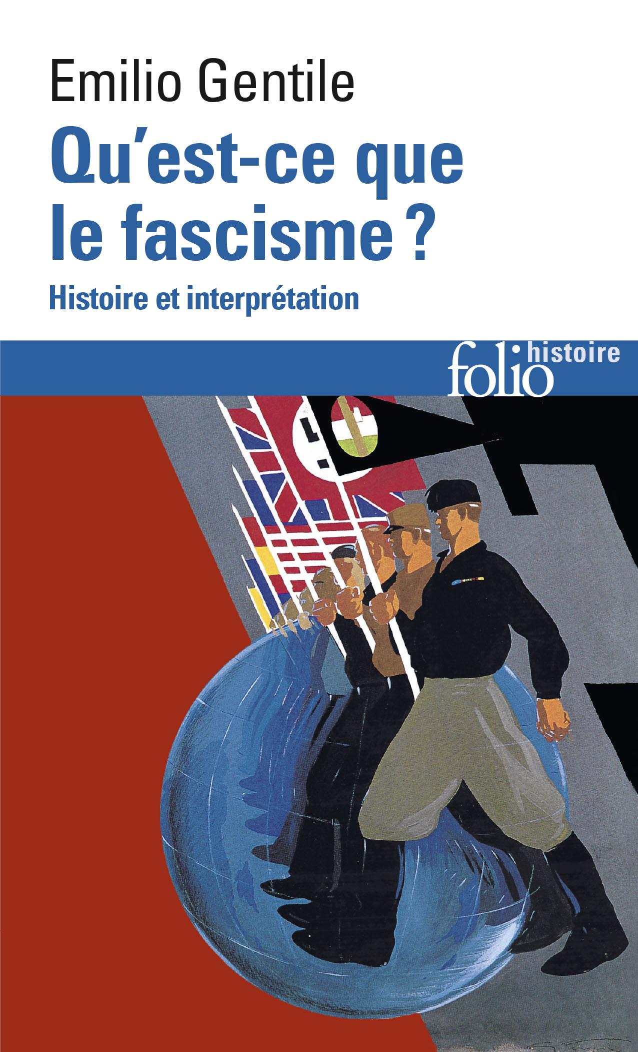 QU'EST-CE QUE LE FASCISME ? HISTOIRE ET INTERPRETATION