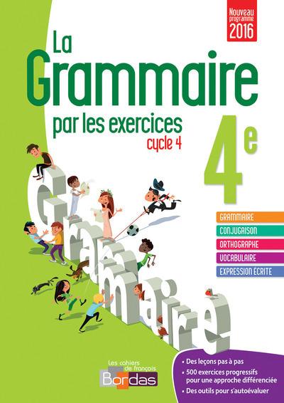 LA GRAMMAIRE PAR LES EXERCICES 4E CYCLE 4 2016