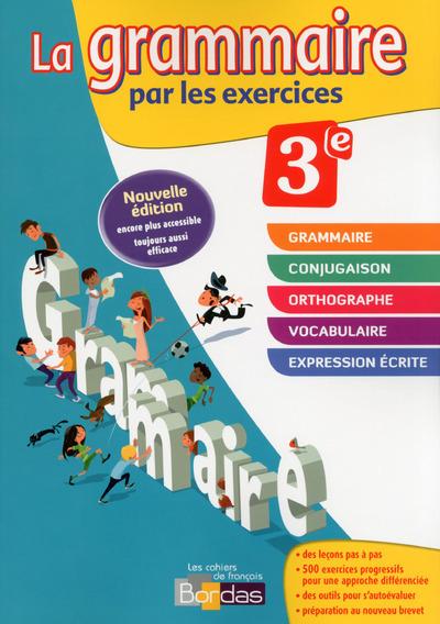 LA GRAMMAIRE PAR LES EXERCICES 3E NOUVELLE EDITION