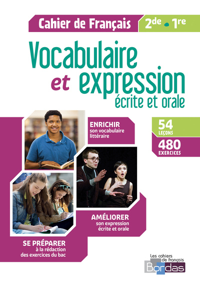VOCABULAIRE ET EXPRESSION FRANCAIS 2DE/1RE 2018 CAHIER D'EXERCICES ELEVE