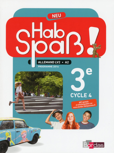 HAB SPASS ! NEU ALLEMAND 3EME ANNEE 2017 MANUEL ELEVE