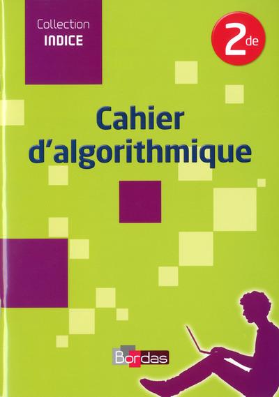 INDICE MATHS 2DE CAHIER D'ALGORITHMIQUE 2014