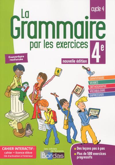 LA GRAMMAIRE PAR LES EXERCICES 4E 2018 CAHIER DE L'ELEVE + LICENCE ELEVE 1AN SUR VIASCOLA