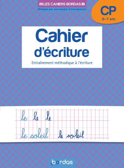 """CAHIER D'ECRITURE CP 6-7 ANS - ENTRAINEMENT METHODIQUE A L""""ECRITURE - LES CAHIERS BORDAS"""