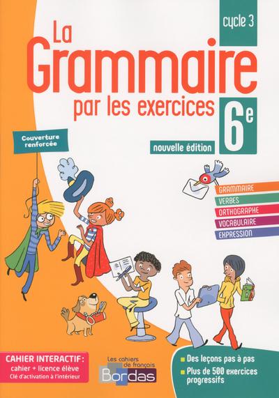 LA GRAMMAIRE PAR LES EXERCICES 6E 2018 CAHIER DE L'ELEVE + LICENCE ELEVE 1AN SUR VIASCOLA