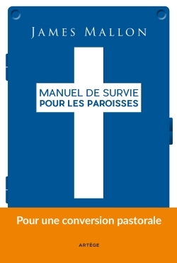 MANUEL DE SURVIE POUR LES PAROISSES - POUR UNE CONVERSION PASTORALE