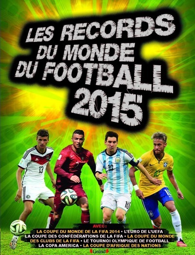 LES RECORDS DU MONDE DU FOOTBALL 2015