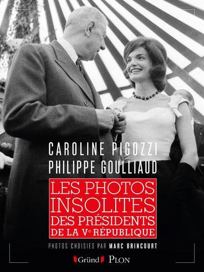 LES PHOTOS INSOLITES DES PRESIDENTS DE LA VE REPUBLIQUE