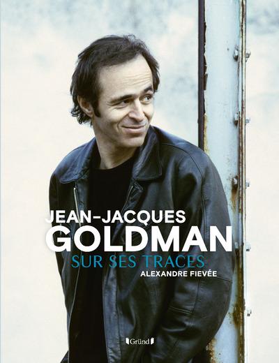 JEAN-JACQUES GOLDMAN SUR SES TRACES