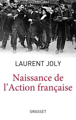 NAISSANCE DE L'ACTION FRANCAISE