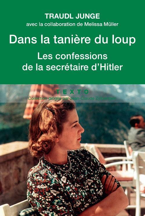 DANS LA TANIERE DU LOUP LES CONFESSIONS DE LA SECRETAIRE DE HITLER