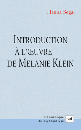 INTRODUCTION A L'OEUVRE DE MELANIE KLEIN (11ED)