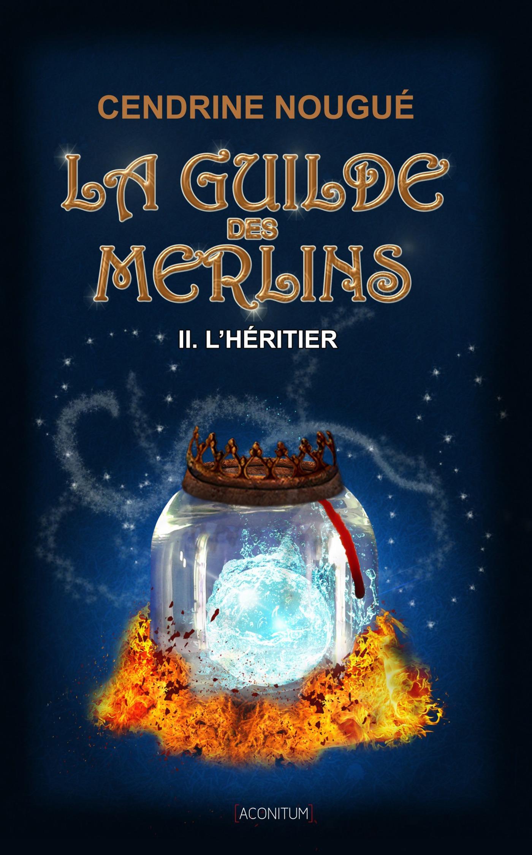 L'Héritier, LA GUILDE DES MERLINS, T2