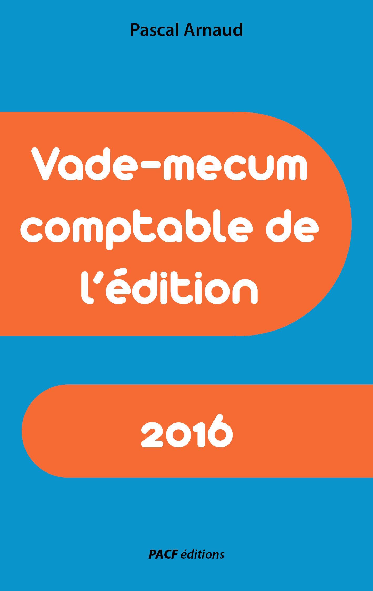 Vade-mecum comptable de l'édition 2016
