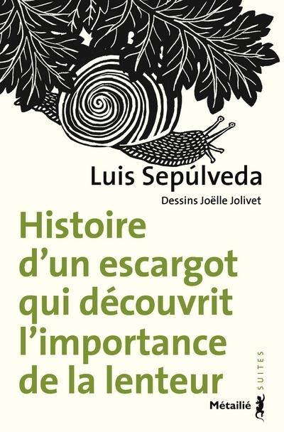 HISTOIRE D'UN ESCARGOT QUI DECOUVRIT L'IMPORTANCE DE LA LENTEUR