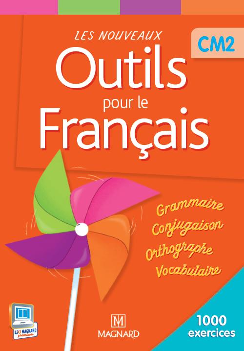FRANCAIS CM2 ELEVE LES NOUVEAUX OUTILS POUR LE FRANCAIS