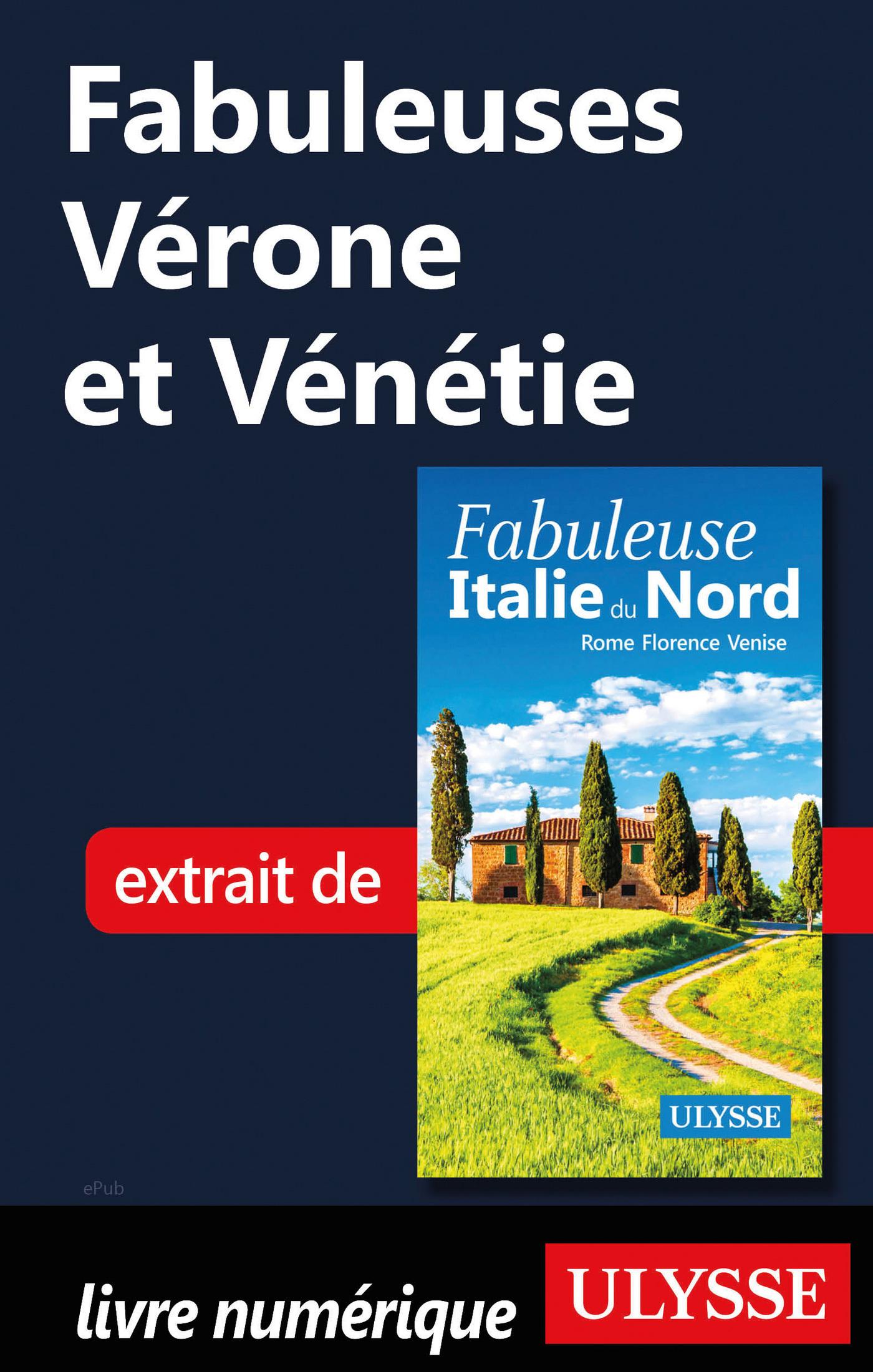 Fabuleuses Vérone et Vénétie