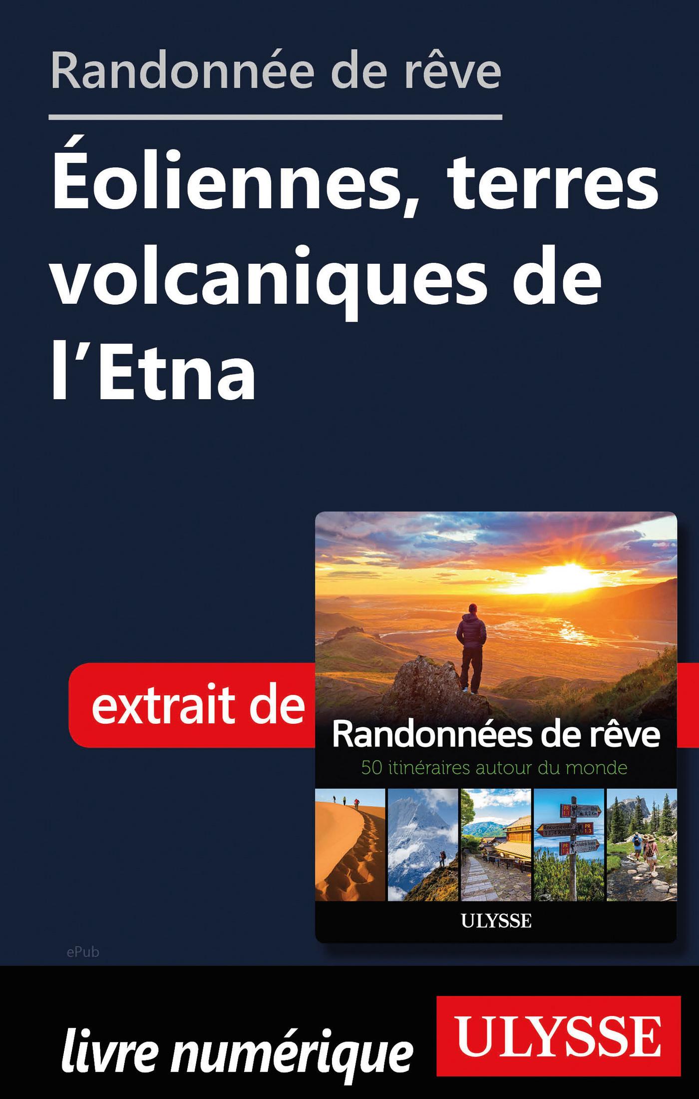 Randonnée de rêve - Eoliennes, terres volcaniques de l'Etna