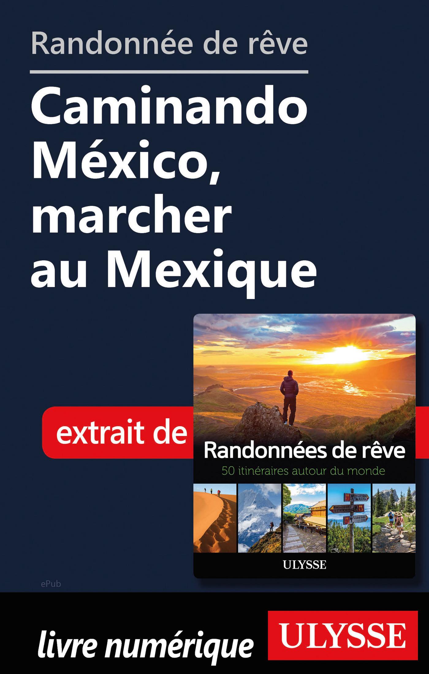 Randonnée de rêve - Caminando México, marcher au Mexique